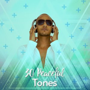 30 Peaceful Tones