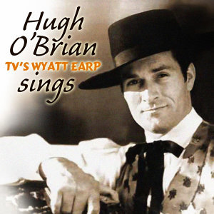 Hugh O'Brian Sings!