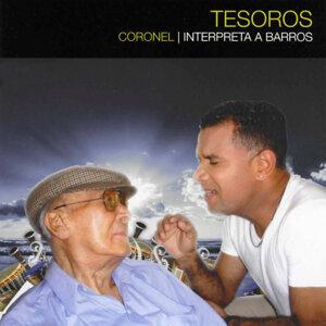 Tesoros, Coronel Interpreta a Barros