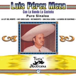Luis Pérez Meza Con La Banda La Costeña - Puro Sinaloa - Feria Mexicana