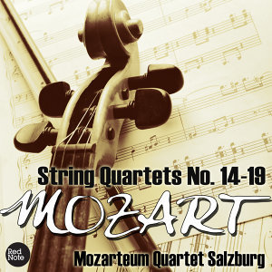 Mozart - String Quartets No. 14-19