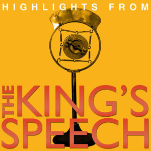 Highlights From The King's Speech