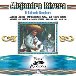 Alejandro Rivera - El Bohemio Ranchero - Feria Mexicana