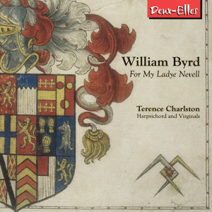 Byrd: For My Ladye Nevell