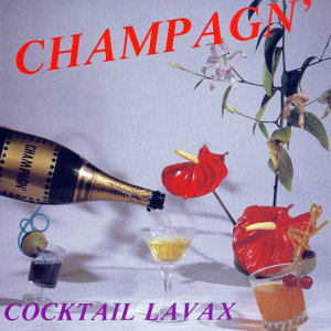 Champagn' : Cocktail Lavax