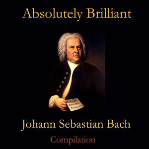 Absolutely Brilliant- Johan Sebastian Bach