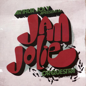Arthur Joly: Jam Jolie Orquestra