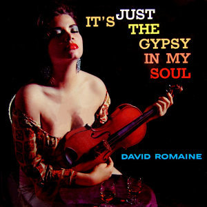 It's Just The Gypsy In My Soul