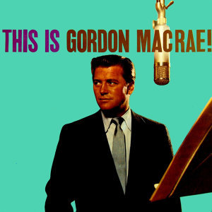 This Is Gordon MacRae