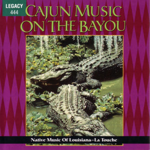 Cajun Music On The Bayou - Native Music Of Louisiana-La Touche
