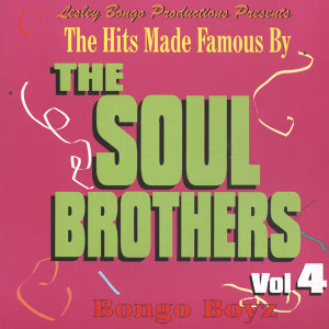 Lesley Bongo Productions Presents Hits Made Famous By Soul Brothers Vol. 4