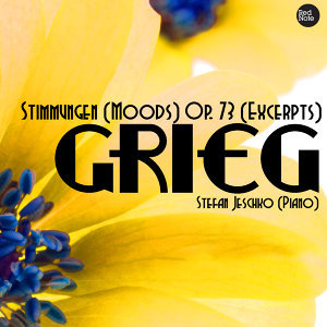 Grieg: Stimmungen (Moods) Op. 73 (Excerpts)