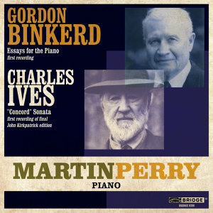 Martin Perry Plays Gordon Binkerd & Charles Ives