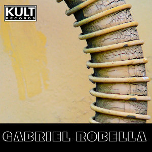 Kult Records Presents: Gabriel Robella (Unmixed & Extended)