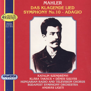 Gustav Mahler: Das Klagende Lied, Adagio from Symphony No.10