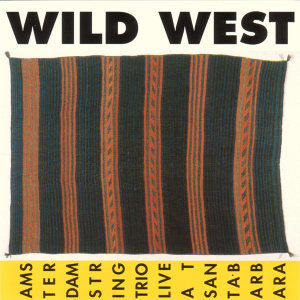 Wild West: Live At Santa Barbara