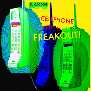 Cellphone Freakout