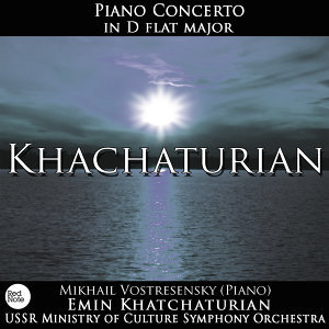 Khachaturian: Piano Concerto in D Flat Major