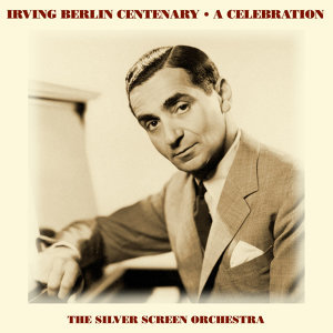 Irving Berlin Centenary - A Celebration