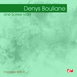 Bouliane: Une Soiree Vian (Digitally Remastered)