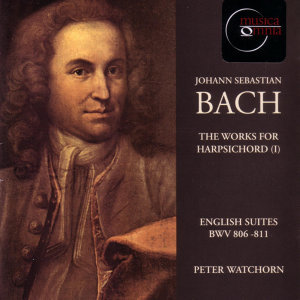 J.S. Bach: English Suites BWV 806-811 - Peter Watchorn