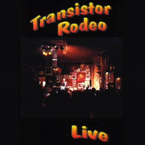 Transistor Rodeo Live