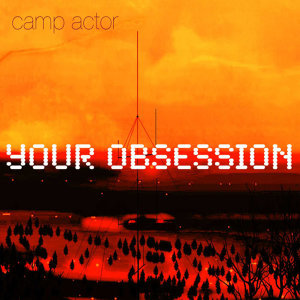 Your Obsession
