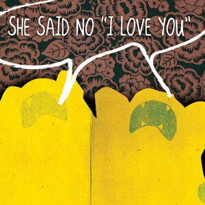 She Said No (I Love You)