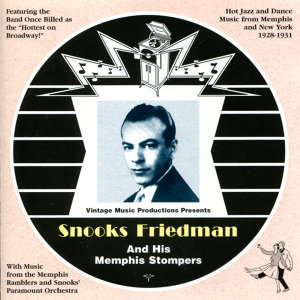 Snooks Friedman & His Memphis Stompers (1928 - 1931)