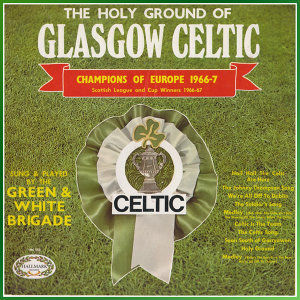 The Holy Ground Of Glasgow Celtic