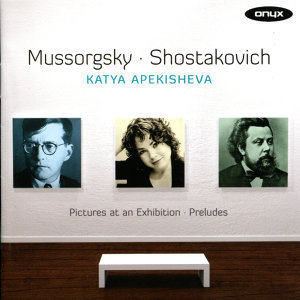 Mussorgsky: Pictures At an Exhibition - Shostakovich: Preludes, Op. 34