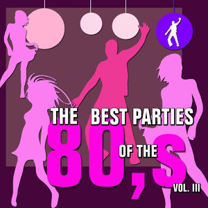 The Best Parties of the 80s, Vol. 3