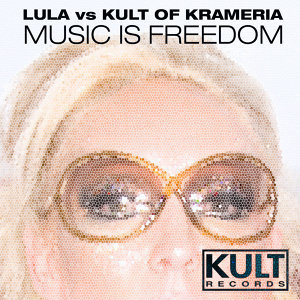 "KULT Records Presents: ""Music Is Freedom"""