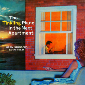 The Tinkling Piano In The Next Apartment