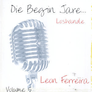 Die Begin Jare... Loshande - Volume 5