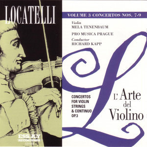 Locatelli: L'Arte del Violino, Op.3 Vol. 3