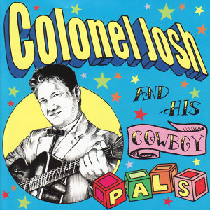 Colonel Josh and His Cowboy Pals