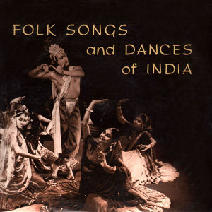 Folk Songs And Dances Of India