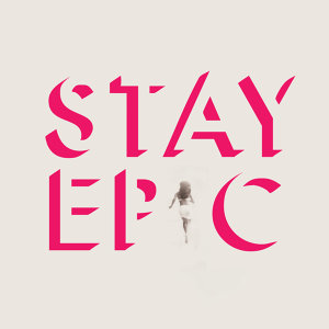 Stay Epic