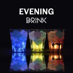 Evening Drink – Best Smooth Jazz for Relaxation, Music at Night, Chillout, Jazz Cafe, Time with Friends, Instrumental Sounds to Rest