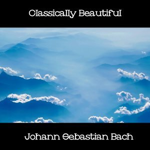 Classically Beautiful Johann Sebastian Bach