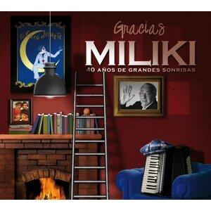 Gracias Miliki (40 años de grandes sonrisas) - 40 años de grandes sonrisas