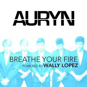 Breathe your fire (Powered by Wally López) - Powered by Wally López