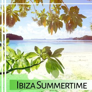 Ibiza Summertime – Stress Free, Sexy Chill Out, Ibiza Party, Deep Relax, Ambient Lounge, Sun