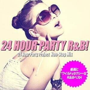24 Hour Party R&B! Non-Stop Mix(最高にワイルド&セクシーなR&Bベスト!)