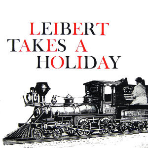 Leibert Takes A Holiday