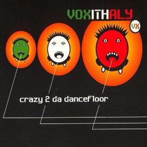 Crazy 2 Da Dancefloor