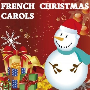 French Christmas Carols - The Best of Christmas Songs