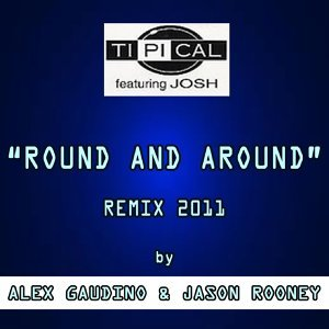 Round and Around - Remix 2011 By Alex Gaudino & Jason Rooney