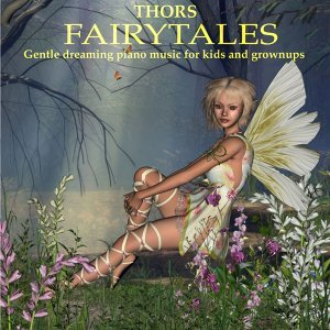 Fairytales - Gentle dreaming piano music for kids and growups